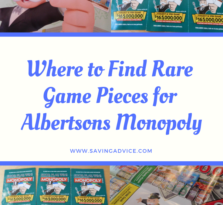 Where to Find Rare Game Pieces for Albertsons Monopoly