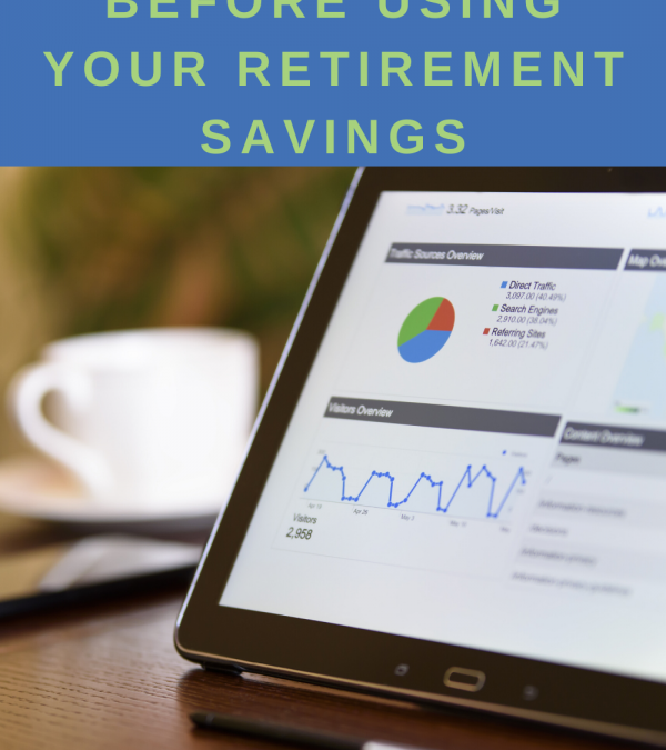 Think Twice About Using Your Retirement Savings Right Now