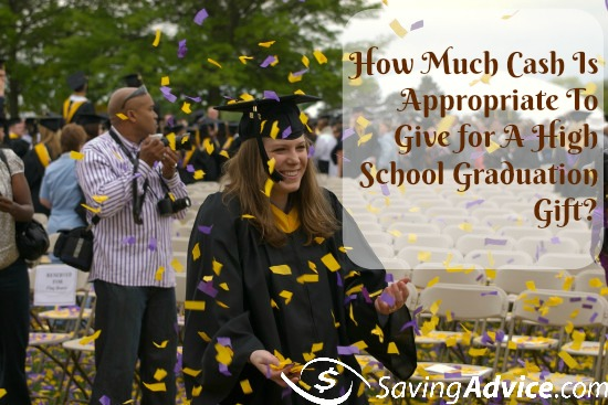 How Much Cash Is Appropriate To Give for A High School Graduation Gift?